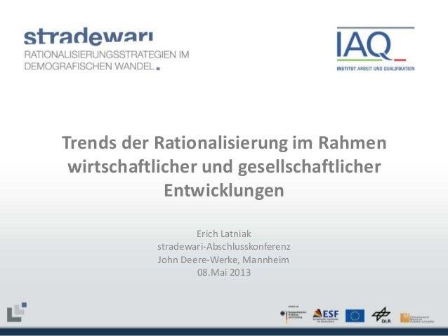 Trends der Rationalisierung im Rahmen wirtschaftlicher und gesellschaftlicher Entwicklungen Erich Latniak stradewari-Absch...