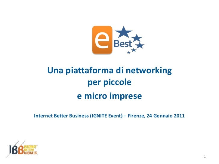Una piattaforma di networking               per piccole            e micro impreseInternet Better Business (IGNITE Event) ...