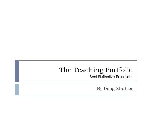 The Teaching Portfolio: Best Reflective Practices