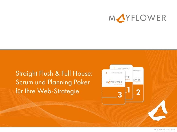 Straight Flush & Full House: Scrum und Planning Poker für Ihre Web-Strategie                                    © 2010 May...