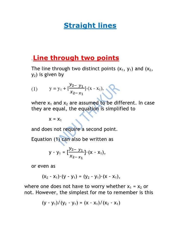 Straight lines  . Line    through two points  The line through two distinct points (x1, y1) and (x2,  y2) is given by  (1)...
