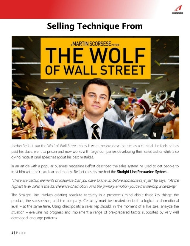 1 | P a g e Selling Technique From Jordan Belfort, aka the Wolf of Wall Street, hates it when people describe him as a cri...