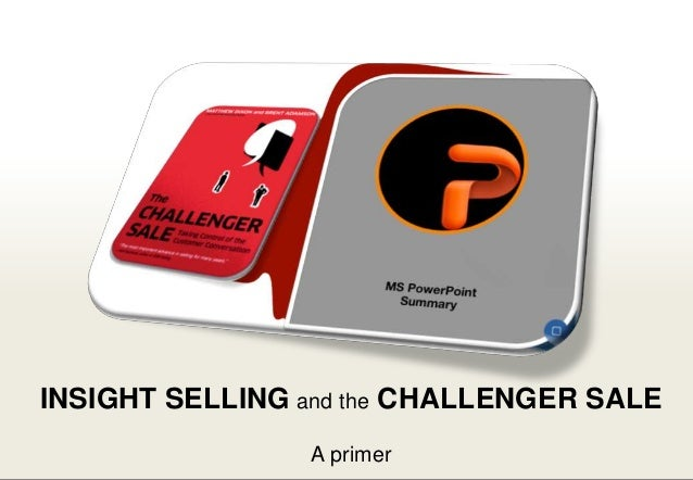 Insight selling and the Challenger Sale, a primer