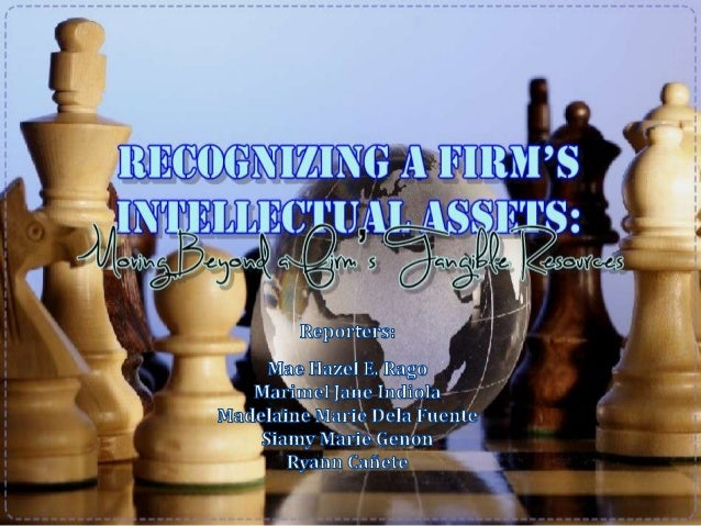 Recognizing a firm's Intellectual Asset: Moving Beyond
