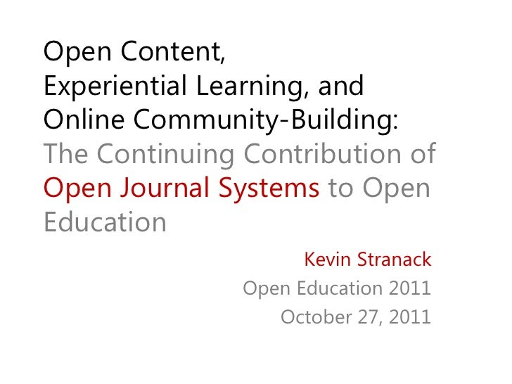 Open Content,Experiential Learning, andOnline Community-Building:The Continuing Contribution ofOpen Journal Systems to Ope...