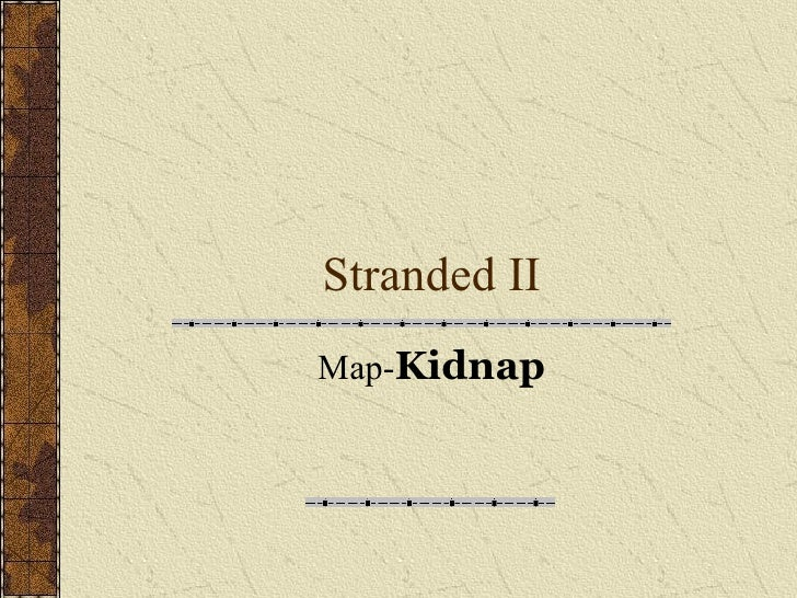 Stranded II Map- Kidnap