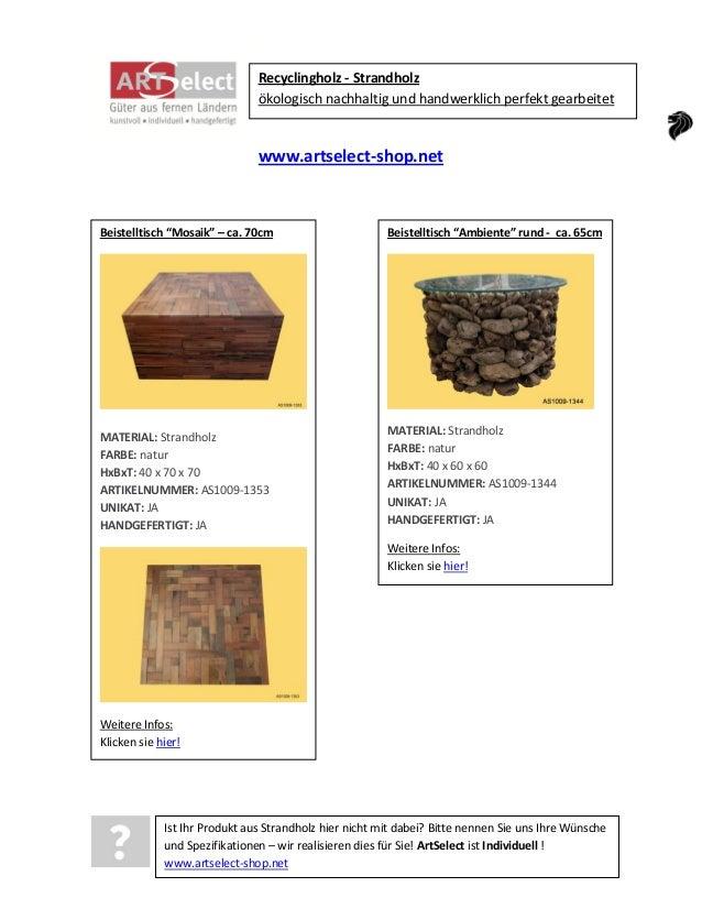 Recyclingholz - Strandholz ökologisch nachhaltig und handwerklich perfekt gearbeitet  www.artselect-shop.net  Beistelltisc...