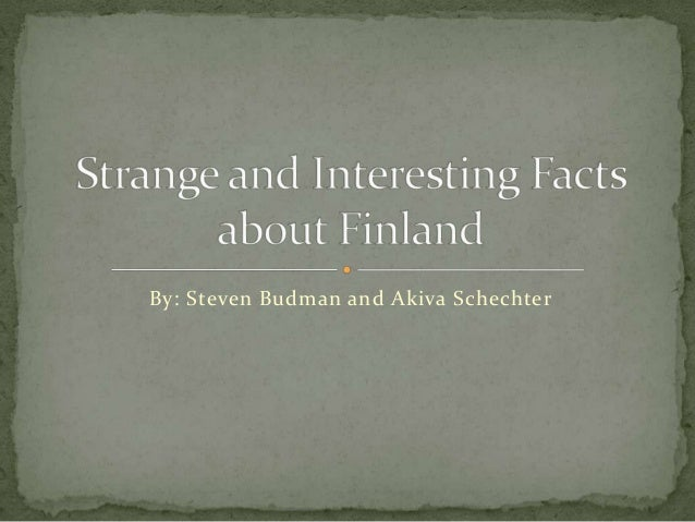 Strange and interesting facts about finland sbak