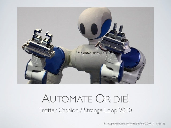 AUTOMATE OR DIE! Trotter Cashion / Strange Loop 2010                         http://pinktentacle.com/images/irex2009_4_lar...