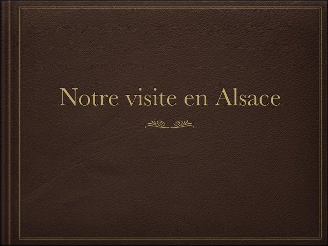 Notre visite en Alsace