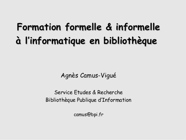 Formation formelle & informelleFormation formelle & informelle à l'informatique en bibliothèqueà l'informatique en bibliot...
