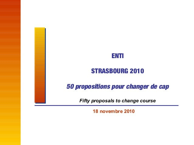 ENTI STRASBOURG 2010 50 propositions pour changer de cap Fifty proposals to change course 18 novembre 2010