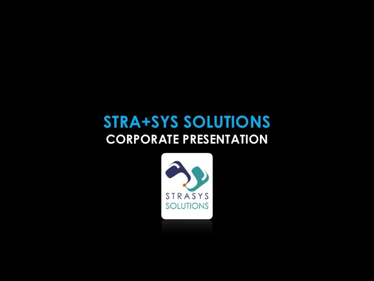 STRA+SYS SOLUTIONSCORPORATE PRESENTATION