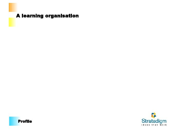 Profile A learning organisation