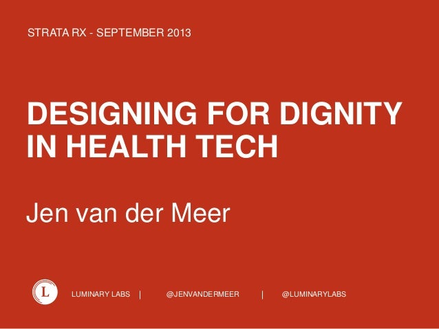Strata RX 2013 | Designing for Dignity in Health Tech