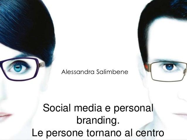 Social media e personal branding. Le persone tornano al centro Alessandra Salimbene