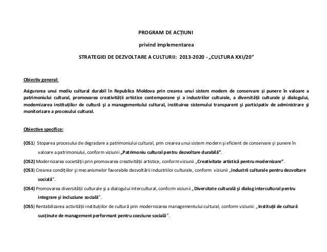 """PROGRAM DE ACȚIUNI  privind implementarea STRATEGIEI DE DEZVOLTARE A CULTURII:  2013-2020 - """"CULTURA XXI/20"""""""