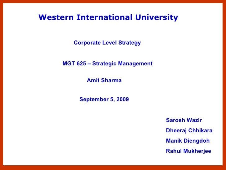 Western International University Corporate Level Strategy Amit Sharma   Sarosh Wazir Dheeraj Chhikara Manik Diengdoh Rahul...