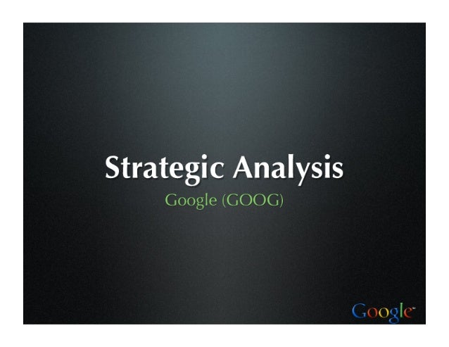 Strategic Analysis     Google (GOOG)