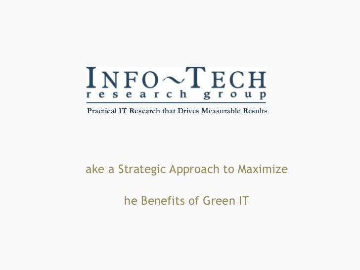 Take a Strategic Approach to Maximize the Benefits of Green IT