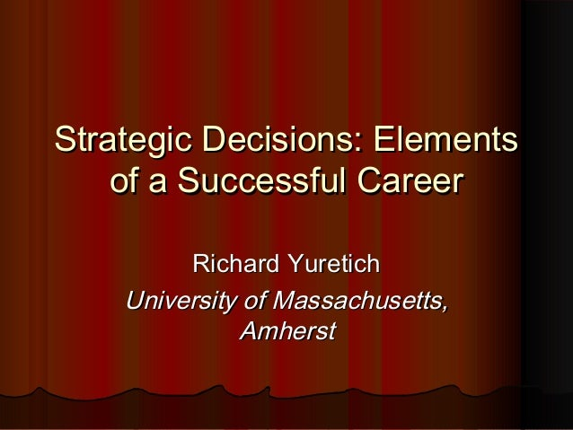 Strategic Decisions - Elements of a Successful Career_MON_830_yuretich