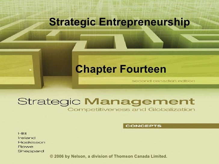 Strategic Entrepreneurship Chapter Fourteen © 2006 by Nelson, a division of Thomson Canada Limited.