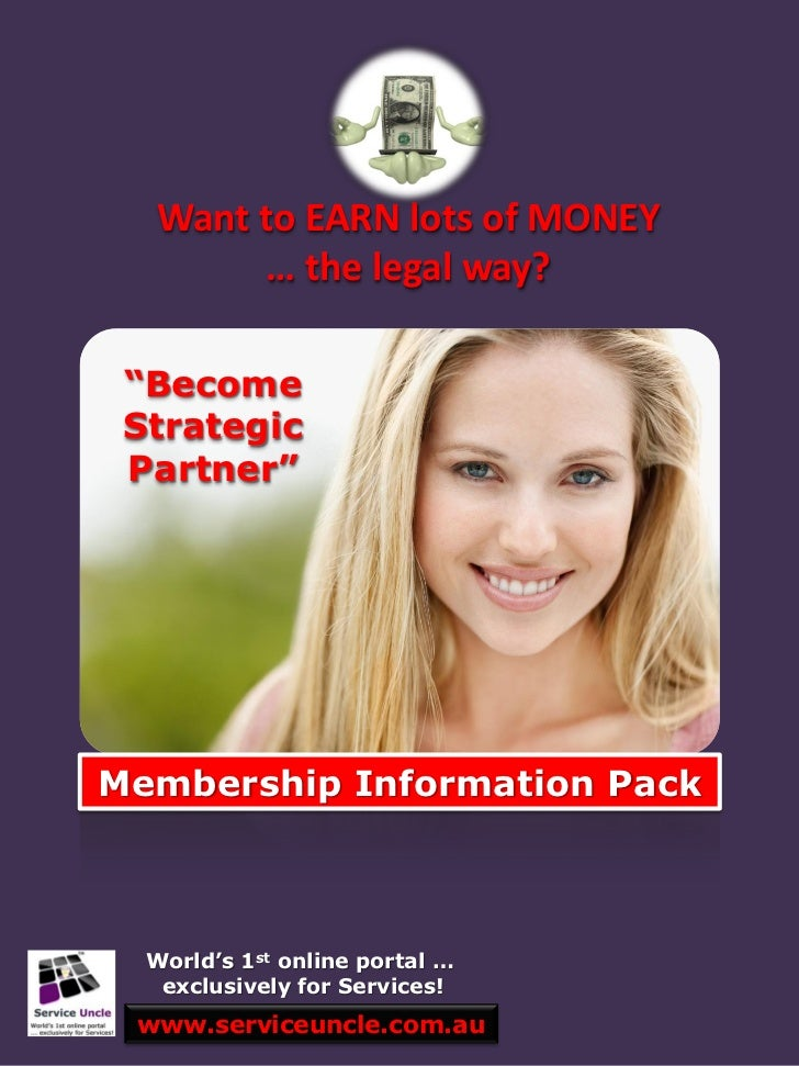 """Want to EARN lots of MONEY       … the legal way? """"Become Strategic Partner""""Membership Information Pack  World's 1st onlin..."""