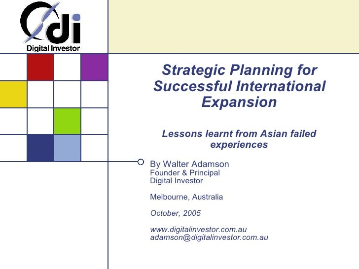 Strategic Planning for Successful International Expansion Lessons learnt from Asian failed experiences By Walter Adamson F...