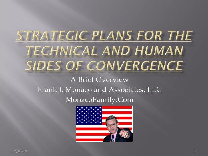 A Brief Overview Frank J. Monaco and Associates, LLC MonacoFamily.Com 06/07/09