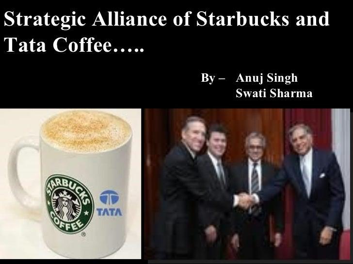 Strategic alliance of starbucks and tata coffee
