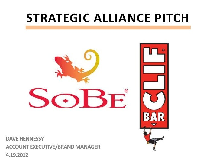 STRATEGIC ALLIANCE PITCHDAVE HENNESSYACCOUNT EXECUTIVE/BRAND MANAGER4.19.2012