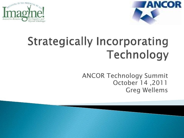 ANCOR Technology Summit        October 14 ,2011            Greg Wellems
