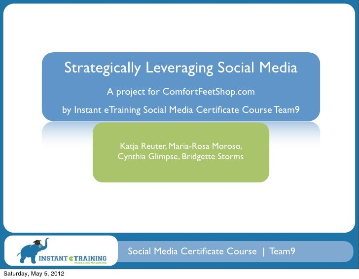 Strategically Leveraging Social Media                              A project for ComfortFeetShop.com                    by...