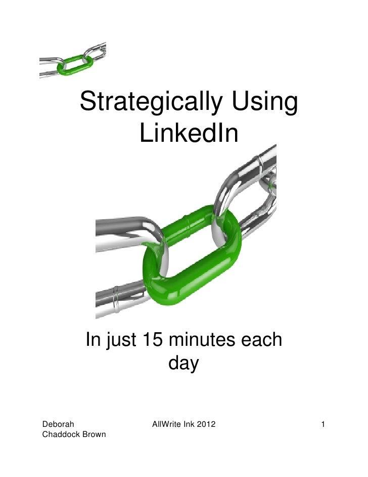 Strategically Using             LinkedIn         In just 15 minutes each                    dayDeborah          AllWrite I...
