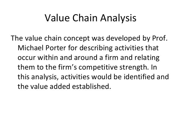 relating value chain analysis to competitive advantage Value chain analysis – basic element of an organization's  competitive  keywords: value chain, competitive advantage, profit margin,  value added, cost analysis 1  into its relevant activities strategically, so that we  can.