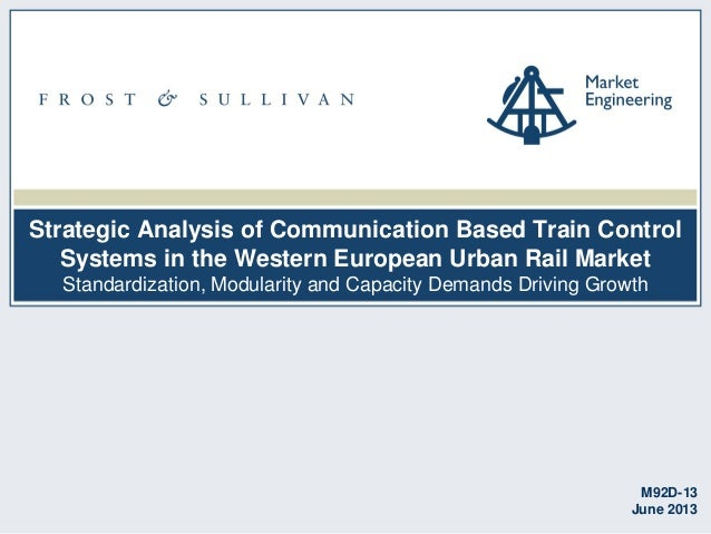 Strategic Analysis of Communication Based Train Control Systems in the Western European Urban Rail Market Standardization,...