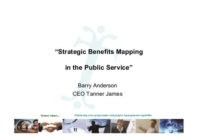 """""""Strategic Benefits Mapping                in the Public Service""""                   Barry Anderson                  CEO Ta..."""