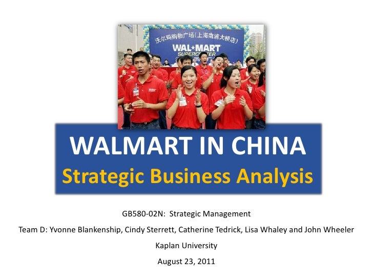 WALMART IN CHINA           Strategic Business Analysis                            GB580-02N: Strategic ManagementTeam D: Y...