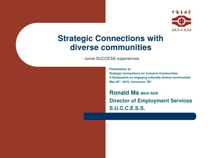 Strategic Connections with diverse communities- some SUCCESS experiences<br />Presentation at<br />Strategic Connections f...