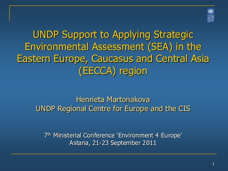1<br />UNDP Support to Applying Strategic Environmental Assessment (SEA) in the Eastern Europe, Caucasus and Central Asia ...