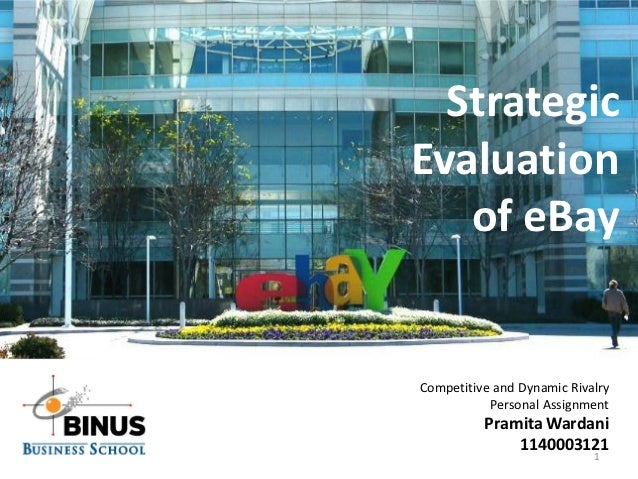 StrategicEvaluation   of eBayCompetitive and Dynamic Rivalry           Personal Assignment          Pramita Wardani       ...