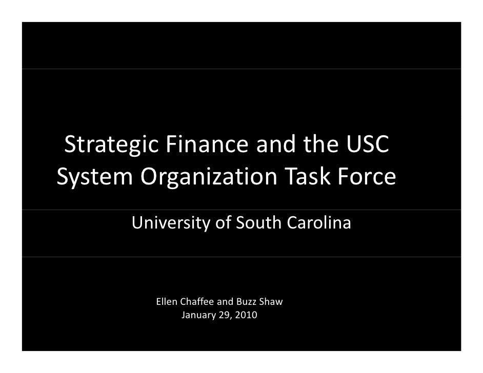 StrategicFinanceandtheUSC SystemOrganizationTaskForce       UniversityofSouthCarolina            EllenChaffee...