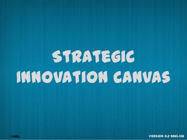 StrategicInnovation Canvas              Version 0.2 english