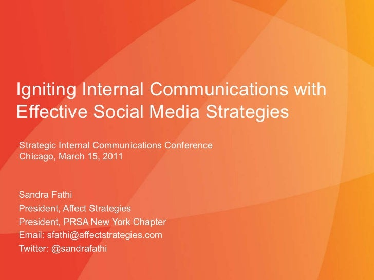 03/15/11 Igniting Internal Communications with Effective Social Media Strategies Strategic Internal Communications Confere...