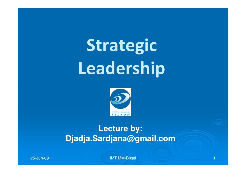 Strategic               Leadership                      Lecture by:                             by:             Djadja.Sar...