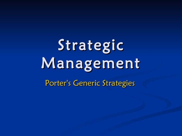 Strategic Management Porter's Generic Strategies