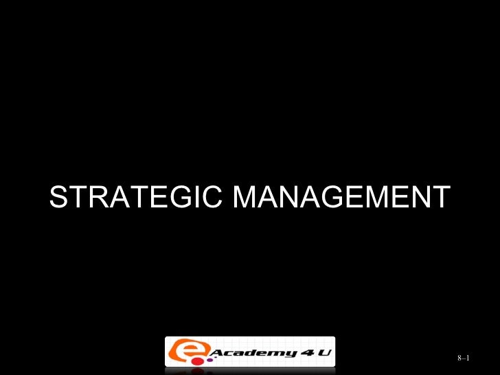 STRATEGIC MANAGEMENT                       8–1