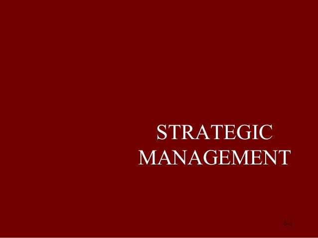 STRATEGIC MANAGEMENT © Prentice Hall, 2002  8-1