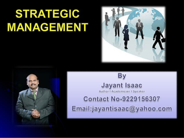STRATEGIC MANAGEMENT In this chapter we will study the following : Models  of Strategy The Process of Strategic Manageme...