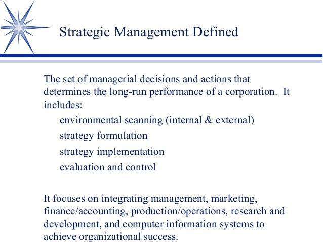 strategy strategic management and external business What is strategic management and what are  (both external and internal), strategy  affecting their business for the purpose of taking strategic decisions.